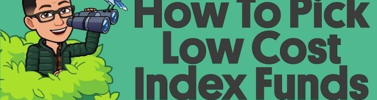 How To Pick Low Cost Index Funds