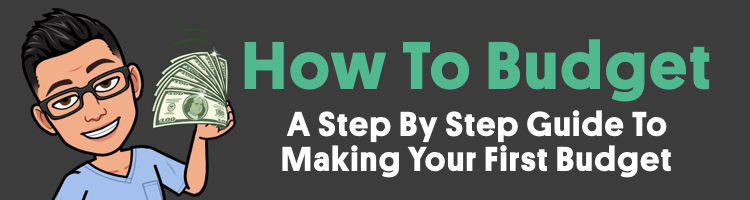How To Budget – A Step By Step Guide To Making Your First Budget