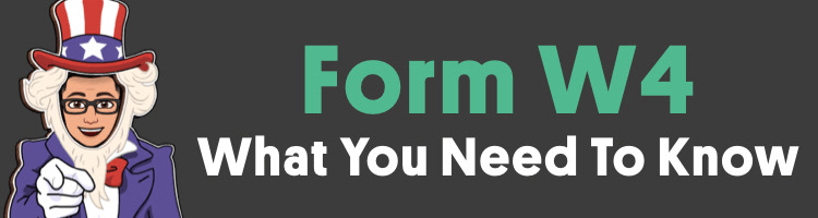 The 2019 W4 Form and How to Complete It