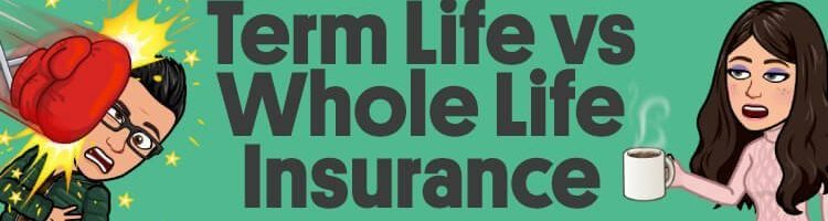 Term Life vs Whole Life – Which Type Of Life Insurance Is Best?