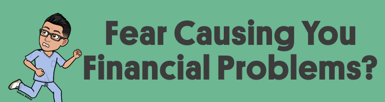 Is Fear Causing You Financial Problems?