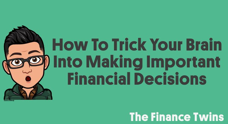 Trick your brain into making financial decisions