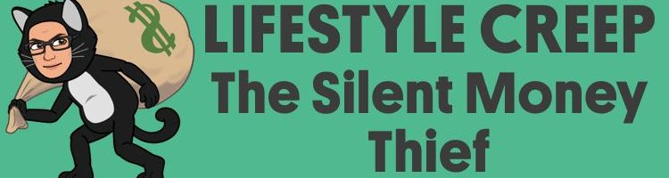 Lifestyle Creep – The Silent Money Thief