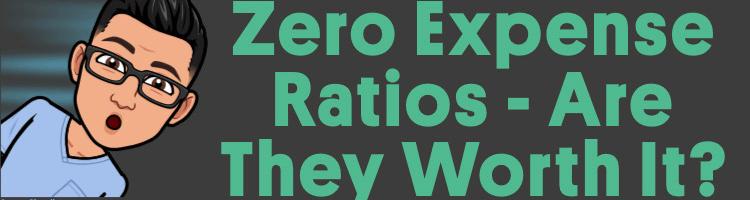 Zero Expense Ratios: Are They Worth It?