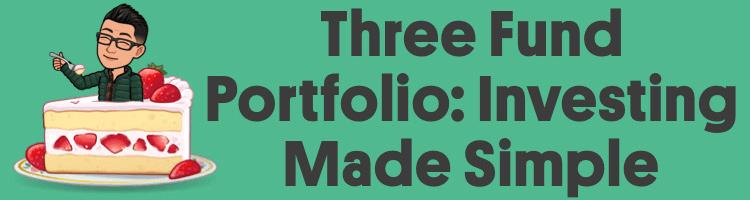 Three Fund Portfolio – Investing Made Easy