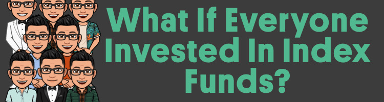What If Everyone Invested In Index Funds?
