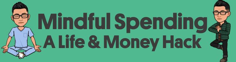 Mindful Spending: A Life & Money Hack