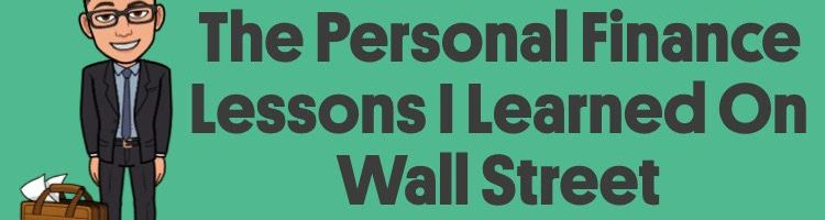 The Personal Finance Lessons I Learned On Wall Street