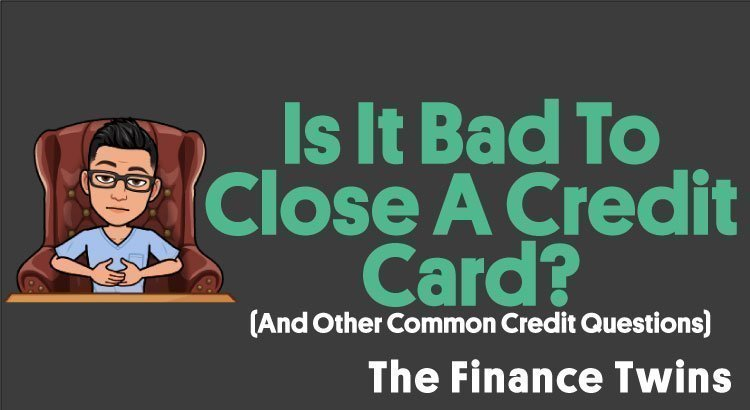 Is It Bad To Close A Credit Card
