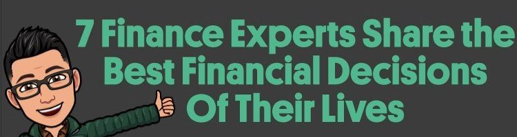 7 Finance Experts Share The Best Financial Decisions Of Their Lives