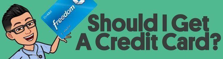 Should I Get A Credit Card?