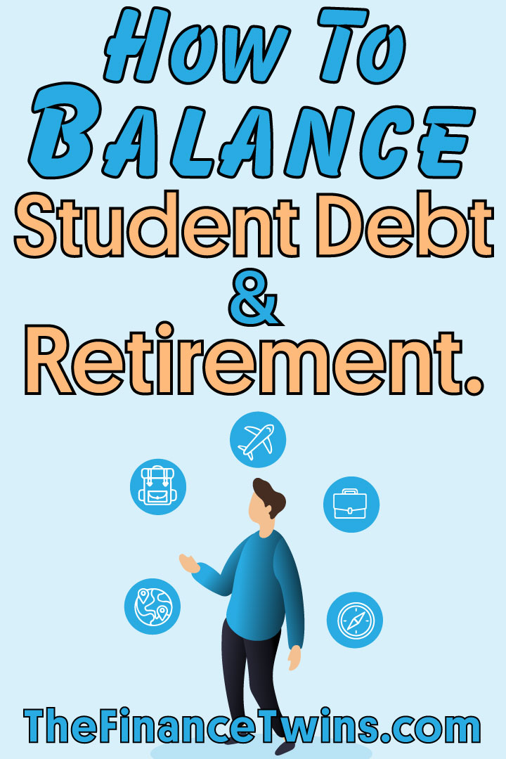 how to balance student debt and retirement